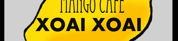 マンゴーカフェ ソアイソアイ(MANGO CAFÉ XOAI XOAI)オープンのお知らせ